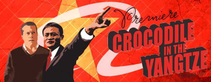 (VN) Premiere- Crocodile in the Yangtze (The Alibaba Story)