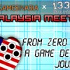 Games in Asia x l337 Accelerator meetup Malaysia: from zero to hero, a game developer's journey