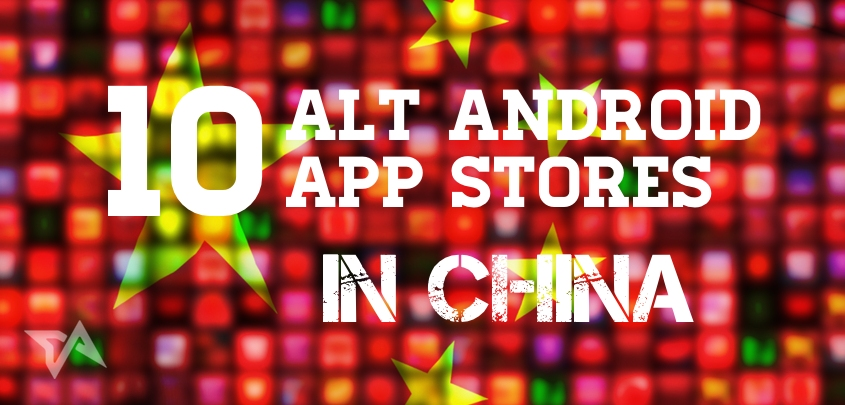 10 alternative Android app stores in China