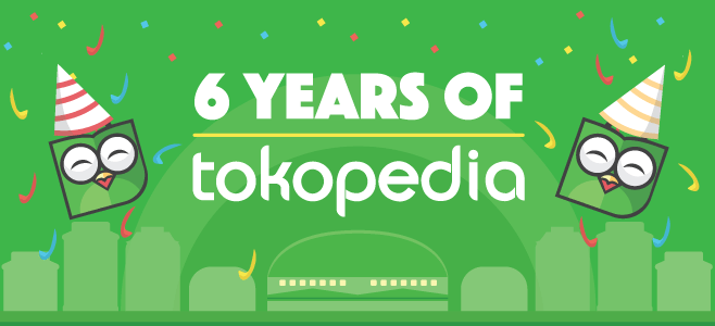 Day tokopedia turned six that s a solid age in startup terms